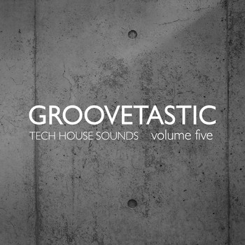 Various Artists - Groovetastic, Vol. 5 - Tech House Sounds