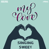 Singing Sweet - My Love