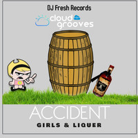 Accident - Girls & Liqueur
