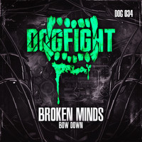 Broken Minds - Bow Down