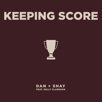 Dan + Shay - Keeping Score (feat. Kelly Clarkson)
