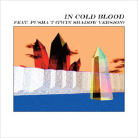 alt-J - In Cold Blood (feat. Pusha T) (Twin Shadow Version)