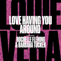 Louie Vega - Love Having You Around (feat. Rochelle Fleming & Barbara Tucker)