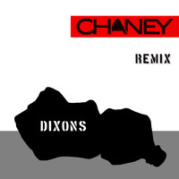Chaney - Dixons (Refixes)