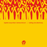 Sophie Lloyd - Calling Out (feat. Dames Brown) (Remixes)