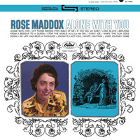Rose Maddox - Alone With You
