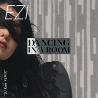 Ezi - DaNcing in a RoOm (DJ KUE Remix)