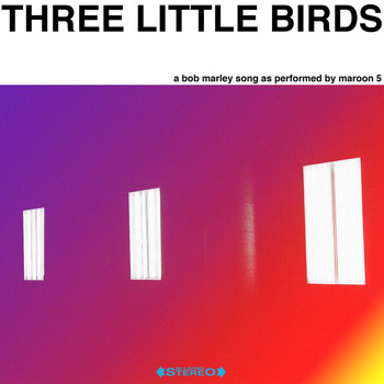 Maroon 5 - Three Little Birds