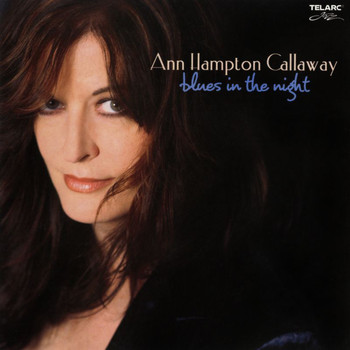 Ann Hampton Callaway - Blues In The Night