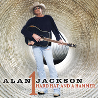 Alan Jackson - Hard Hat And A Hammer