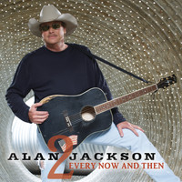 Alan Jackson - Every Now And Then