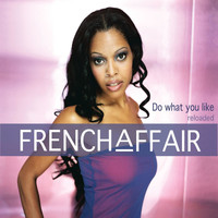 French Affair - Do What You Like - Reloaded