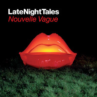 Nouvelle Vague - Late Night Tales: Nouvelle Vague