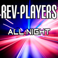 Rev-Players - All Night