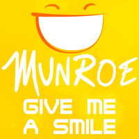 Munroe - Give Me a Smile