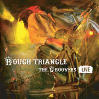 The Groovers - Rough Triangle -The Groovers Live-