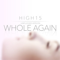 High15 - Whole Again Unplugged