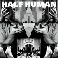 Half Human - Leave Behind / Glass Traffic