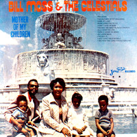 Bill Moss & the Celestials - Mother of My Children