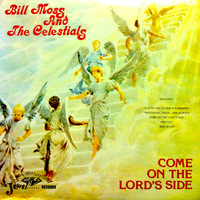 Bill Moss & the Celestials - Come on the Lord's Side