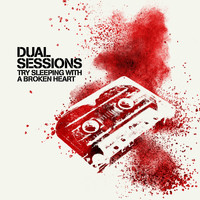 Dual Sessions - Try Sleeping with a Broken Heart (Reggae Version)