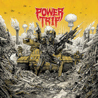 Power Trip - Opening Fire: 2008-2014 (Explicit)
