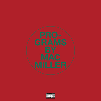 Mac Miller - Programs (Explicit)