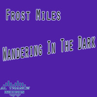 Frost Miles - Wandering in the Dark