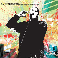 DL Incognito - A Captured Moment in Time
