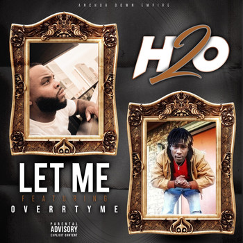 H2O - Let Me (feat. Overr Tyme)