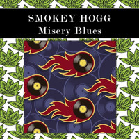 Smokey Hogg - Misery Blues