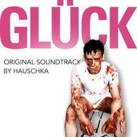 Hauschka - Glück (Original Motion Picture Soundtrack)