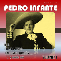 Pedro Infante - Pedro Infante, Vol. 1 (Digitally Remastered)