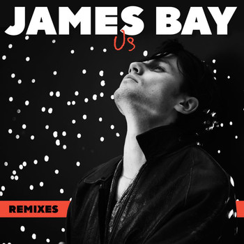 James Bay - Us (Remixes)