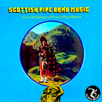 City Of Glasgow Police Pipe Band - Scottish Pipe Band Music