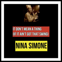 Nina Simone - It Don't Mean a Thing (If It Ain't Got That Swing)