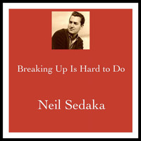 Neil Sedaka - Breaking up Is Hard to Do