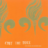 Cuff the Duke - Life Stories for Minimum Wage