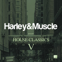 Harley&Muscle - House Classics V (Presented by Harley & Muscle)