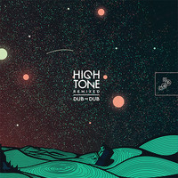 High Tone - Dub to Dub - Echo Logik (Ackboo Remix)