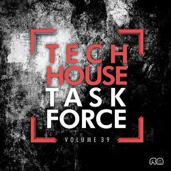 Various Artists - Tech House Task Force, Vol. 39