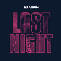 Kranium - Last Night (Explicit)
