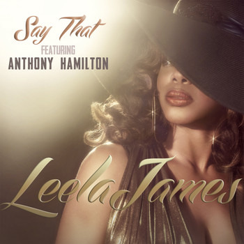 Leela James - Say That (feat. Anthony Hamilton)