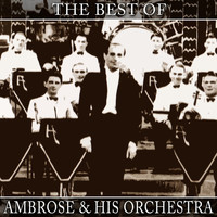 Ambrose & His Orchestra - The Best Of Ambrose & His Orchestra