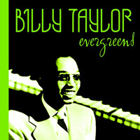 Billy Taylor - Evergreens