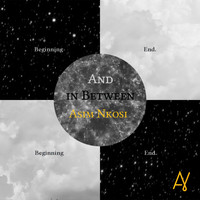 Asim Nkosi - Beginning, End And In Between - EP