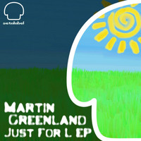 Martin Greenland - Just For L
