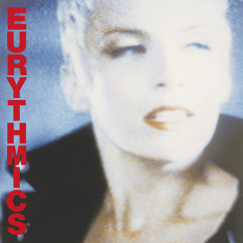 Eurythmics - Be Yourself Tonight (2018 Remastered)