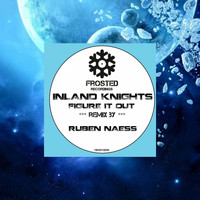 Inland Knights - Figure It Out (Ruben Naess Remix)