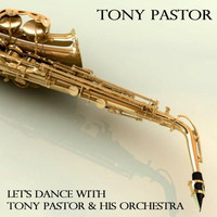 Tony Pastor - Let's Dance With Tony Pastor & His Orchestra